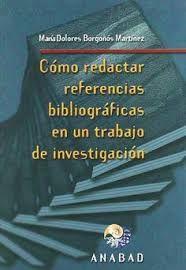 Cómo redactar referencias bibliográficas en un trabajo de investigación : aplicación práctica del Harvard Style, por Mª Dolores Borgoñós Martínez L/Bc 001.8 BOR com   http://almena.uva.es/search*spi~S1/t?SEARCH=C%C3%B3mo+redactar+referencias+bibliogr%C3%A1ficas+en+un+trabajo+de+in
