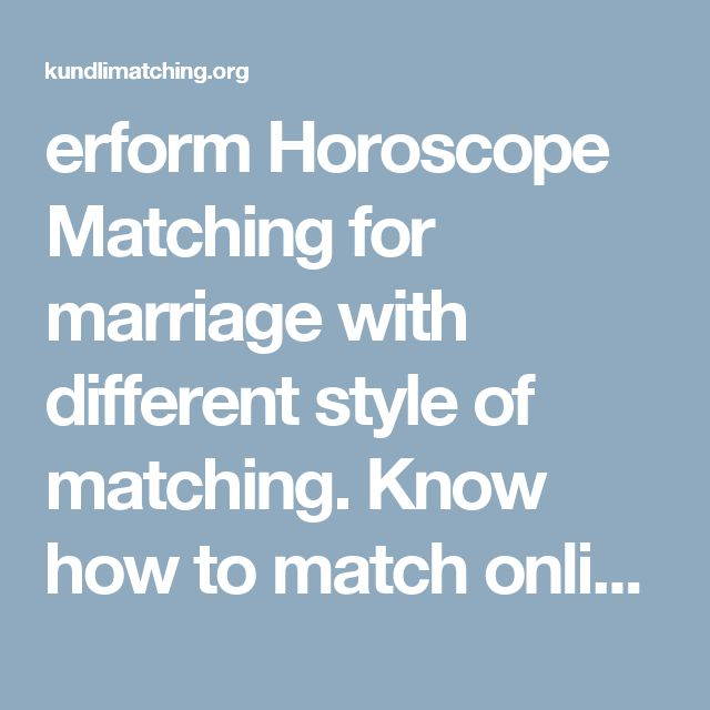 erform Horoscope Matching for marriage with different style of matching. Know how to match online Horoscope Matching for south & north indian style. http://kundlimatching.org/horoscope-matching/
