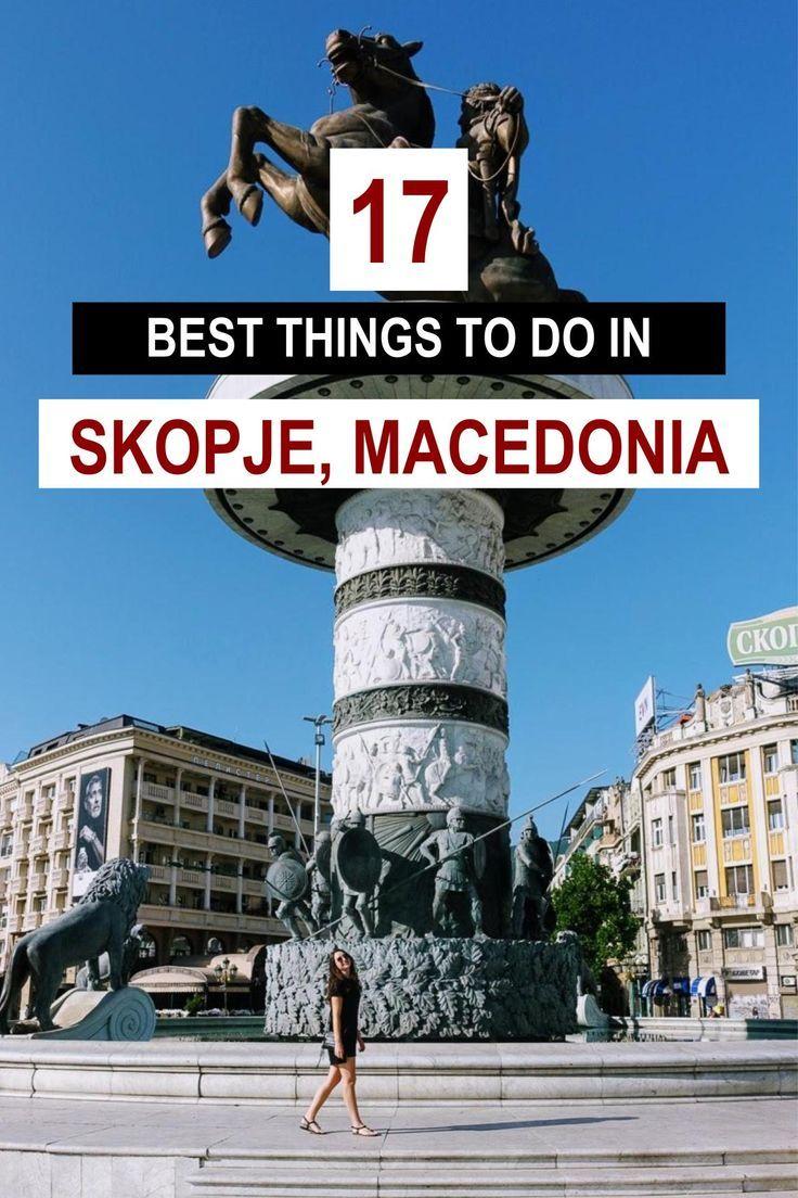 17 Best Things To Do In Skopje Republic Of Macedonia Jack And Gab Explore Skopje Republic Of Macedonia Macedonia