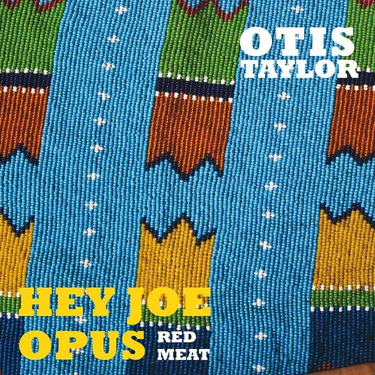 Otis Taylor - Hey Joe Opus Red Meat