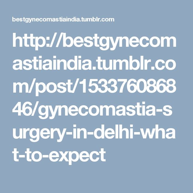 http://bestgynecomastiaindia.tumblr.com/post/153376086846/gynecomastia-surgery-in-delhi-what-to-expect