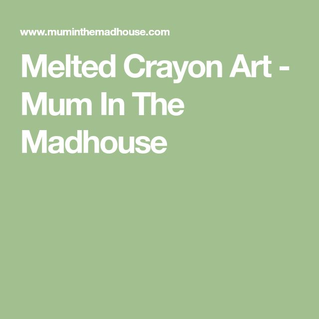 Melted Crayon Art - Mum In The Madhouse