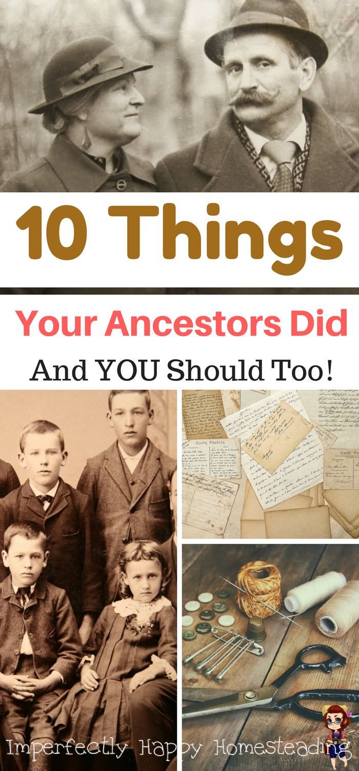 10 Things Your Ancestors Did & YOU Should Too!