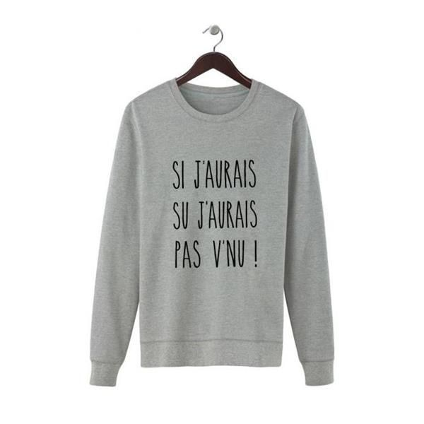 Sweat 'Si j'aurais su' - Shaman - Acheter sur Les Petits Frenchies