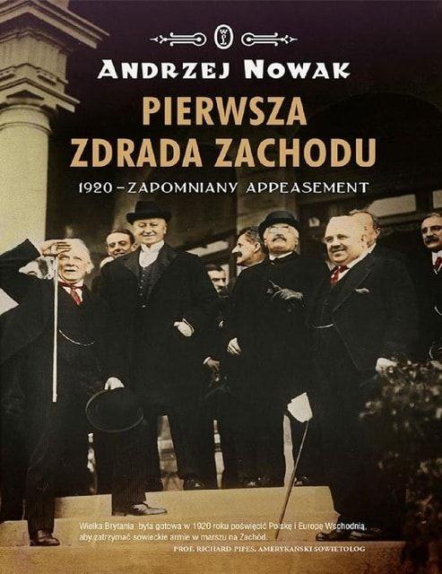 Pierwsza zdrada Zachodu. 1920 - zapomniany appeasement - Andrzej Nowak (Wersja Na Czytniki)