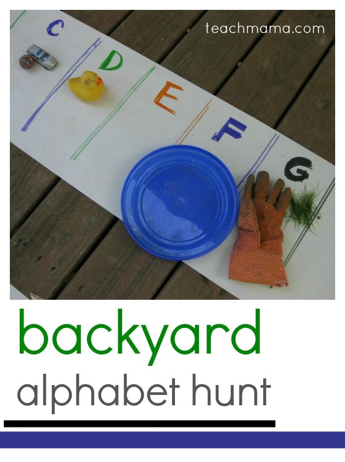 teachmama: Preschool's out, and I want to see if my smart kiddos can still remember the alphabet! Let's go on an Alphabet Hunt right here in our backyard for things that begin with each letter.