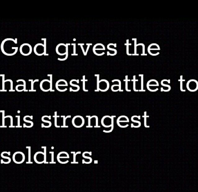 """God Gives Strength Quotes: """"God Gives The Hardest Battles To His Strongest Soldiers"""