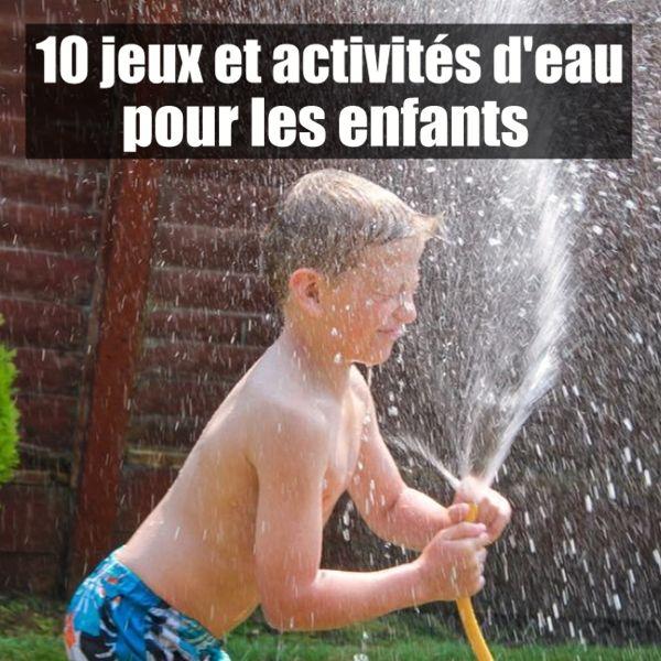 Des idées pour s'amuser avec l'eau cet été
