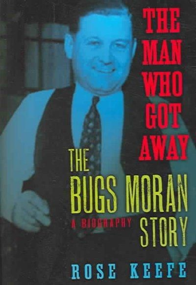 The Man Who Got Away: The Bugs Moran Story