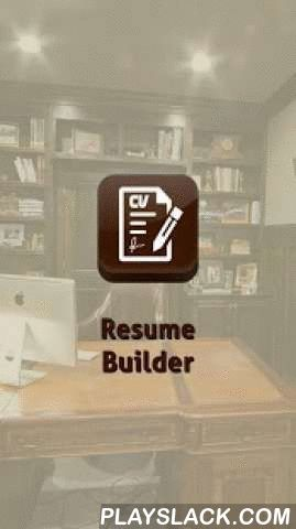 My Resume Builder,CV Free Jobs  Android App - playslack.com , My Resume Builder,CV Free Jobs with PDF format.Are you looking for a CV / Resume builder free app to show your resume with pdf format as an excellent one? Here is such a resume builder named 'My Resume Builder, CV Free Jobs' which will enable you to summarize the necessary details. This resume maker free app is very much useful to build the ready resume. Moreover, this resume free app has the option of email, share and print. You can create many CVs which will be listed in the app. CV / Curriculum vitae or Resume is the most important document, which is required by an applicant to apply for a job or internship. It is critically important to have a well-developed and professional Curriculum vitae (CV) / Resume. This resume app will help you achieve to create the ideal Curriculum vitae (CV) / Resume. Using My Resume Builder, CV Free Jobs or Resume Maker or curriculum manager a building tool you can be assured of producing a professionally designed and formatted resume with the greatest My Resume Builder, CV Free Jobs categories includes:- Contact Information- Objective- Experience- Education- Skills- References of ease- Upload PictureHow this app Works?Getting started is simple. Enter your name and contact information. Choose the default template and simply fill it in with the correct information and save the resume on your device. That's it! You are now ready to impress your potential employers. Features★ Creator for a great resume★ Save resume on your device★ Print your resume★ Send email of your resume to companies★ Share it on social media as well.