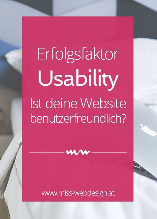 Erfolgsfaktor Usability - Ist deine Website benutzerfreundlich? | http://miss-webdesign.at (scheduled via http://www.tailwindapp.com?utm_source=pinterest&utm_medium=twpin&utm_content=post106319773&utm_campaign=scheduler_attribution)