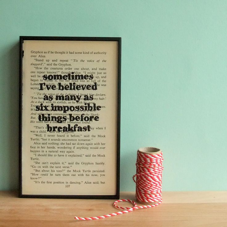 Alice in Wonderland Quote on framed vintage book page - six impossible things. £22.70, via Etsy.