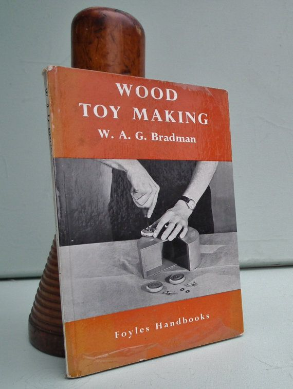 Vintage 1950s woodworking book - wooden toys for girls and boys.   Includes doll's furniture (wardrobe, cot). Sold by 'Rummage Romy' vintage shop on etsy - https://www.etsy.com/uk/shop/RummageRomy?ref=hdr_shop_menu    Wood Toy Making  by W. A. G. Bradman  Foyles Handbooks Series  Published by W. & G. Foyle Ltd, London (UK)  Initially published in 1951, this is the Third Reprint dated 1957.