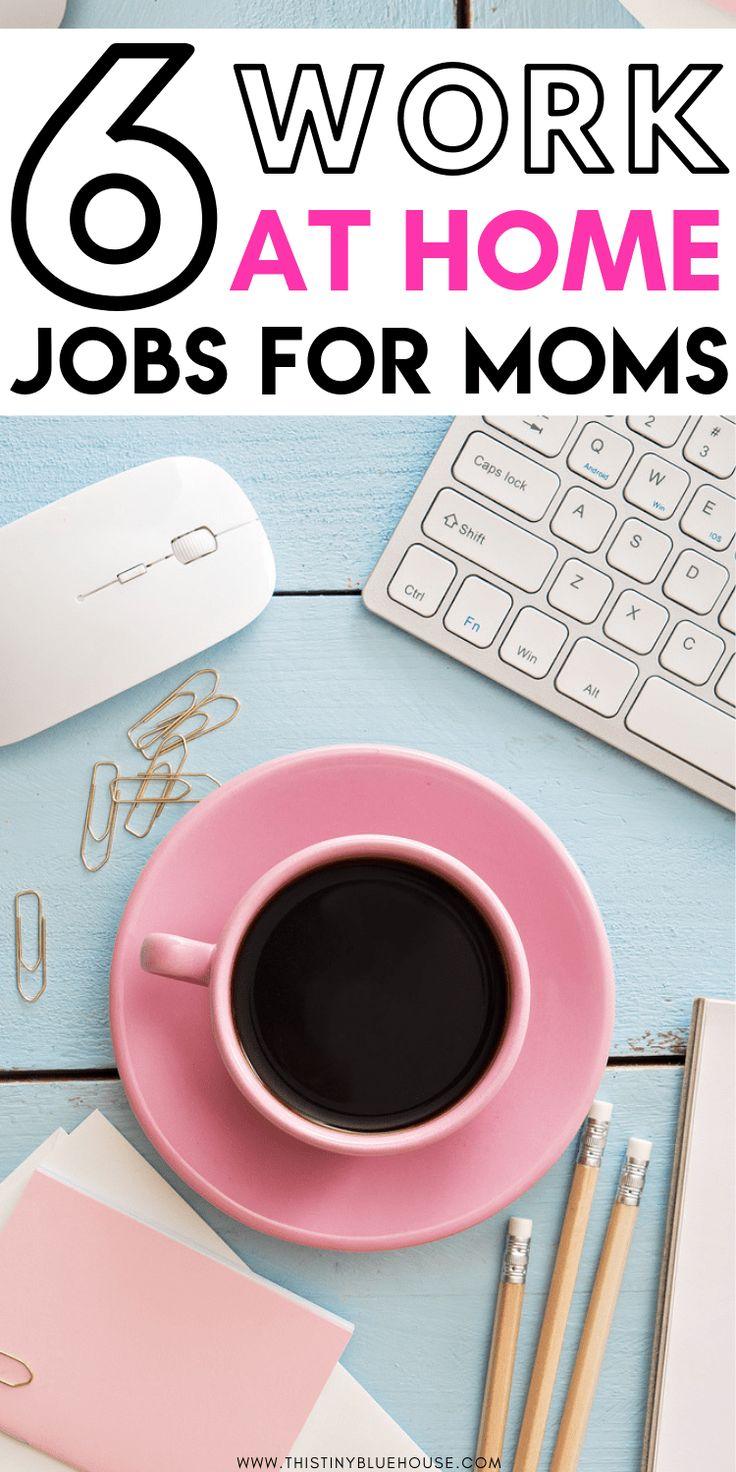 6 Legitimate Work At Home Jobs For Moms