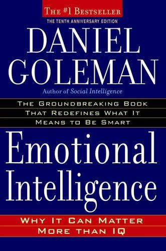 Emotional Intelligence: Why It Can Matter More Than IQ by Daniel Goleman: Worth Reading, Books Jackets, Danielgoleman, Anniversaries Editing, Daniel Goleman, Books Worth, 10Th Anniversaries, Emotional Intelligence, Dust Covers