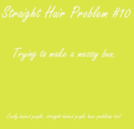 Straight Hair Problems. So. True. It can't be done