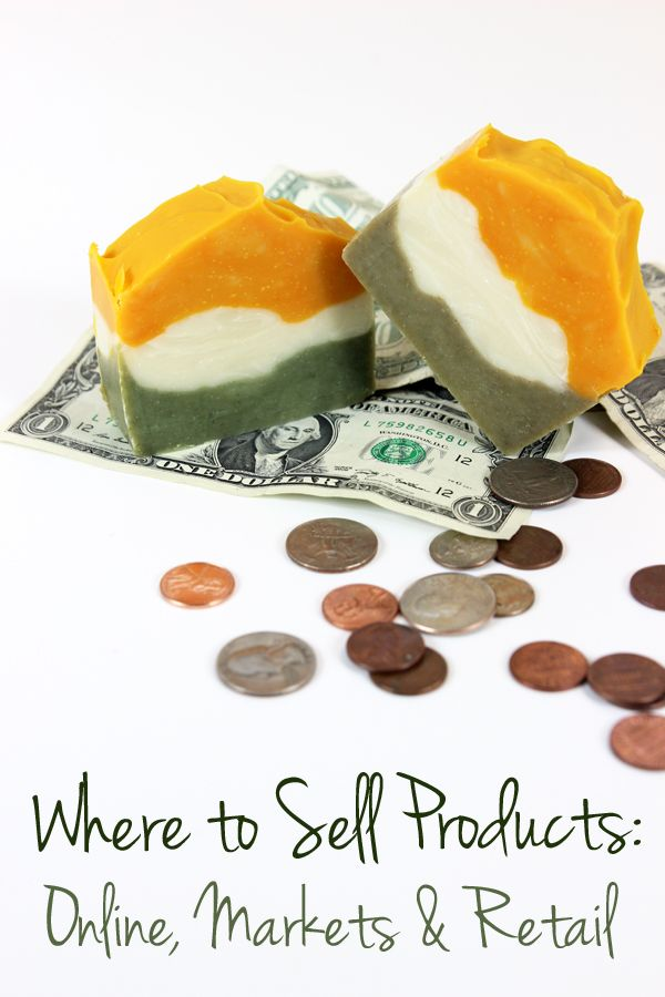 Where to Sell Products: Online, Markets and Retail - Soap Queen