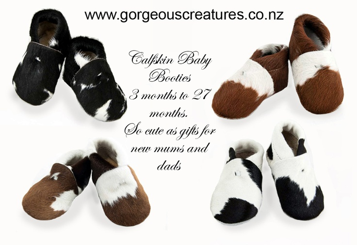Cute calfskin baby booties made in New Zealand. Inside sole lined with woolly lambskin. Sized for babies 3 months up to 27 months. www.gorgeouscreatures.co.nz