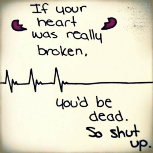 Kinda funny...and trueHeartbreak Quotes, Remember This, Funny Pictures, Funny Stuff, Funny Quotes, Heartbroken, Shut Up, Heart Broken, Broken Heart