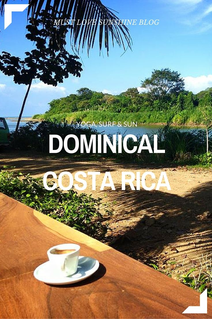 Yoga, surf, and sun in Dominical, Costa Rica || Must Love Sunshine Blog https://mustlovesunshine.wordpress.com/2016/04/04/costa-rica-happiest-country-on-earth/