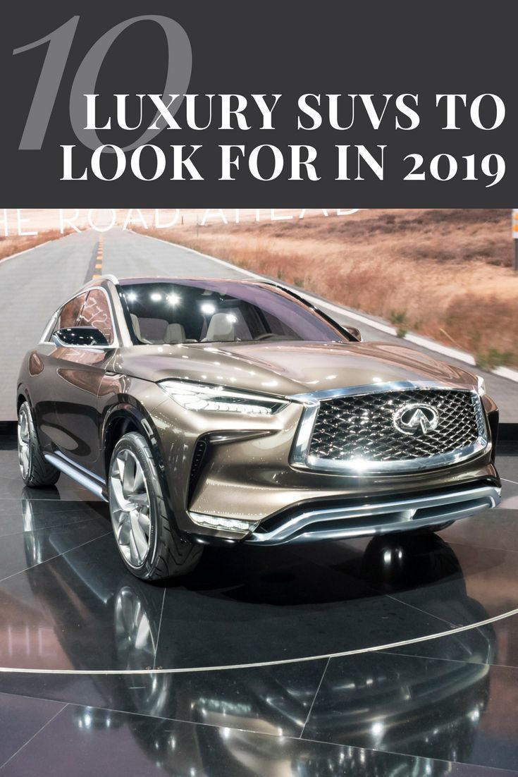 10 Luxury Suvs To Look For In 2019 Cars Vroom Vroom Pinterest