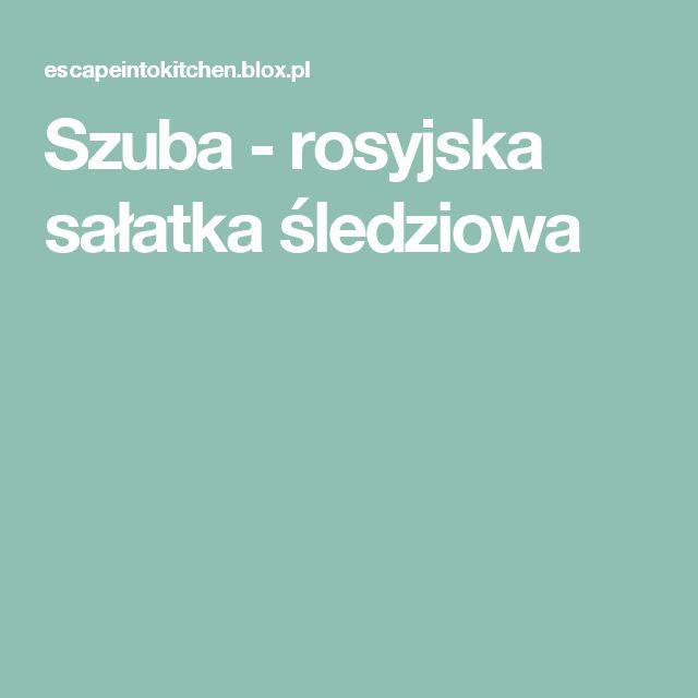 Szuba - rosyjska sałatka śledziowa