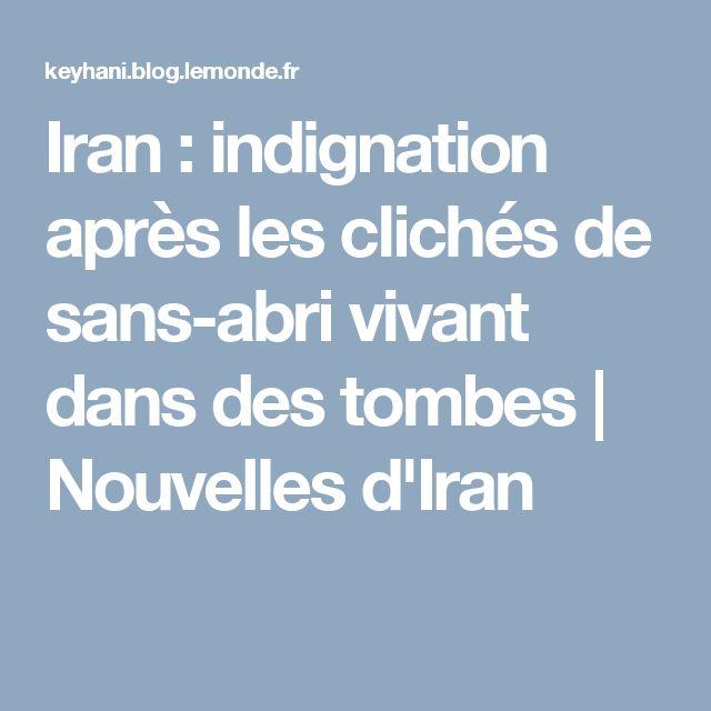 Iran : indignation après les clichés de sans-abri vivant dans des tombes   Nouvelles d'Iran
