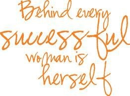 """""""Behind every successful woman is herself"""" - love this!: Success Womenalway, Inspiration, Quote, Lifestyle Coach, Girls Power, Beautiful Daughters, Success Woman, Favorite Pinz, True Stories"""