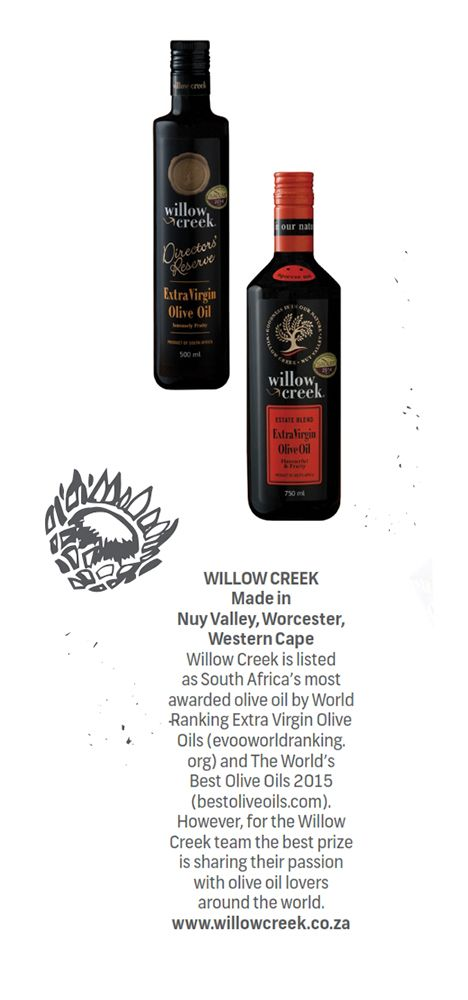 WILLOW CREEK - Made in #NuyValley, #Worcester, #WesternCape.  Willow Creek is listed as South Africa's most awarded olive oil by World Ranking Extra Virgin Olive Oils (www.evoworldranking.org) and The World's Best Olive Oils 2015 (www.bestoliveoils.com). However, for the Willow Creek Olive Estate team the best prize is sharing their passion with olive oil lovers around the world.