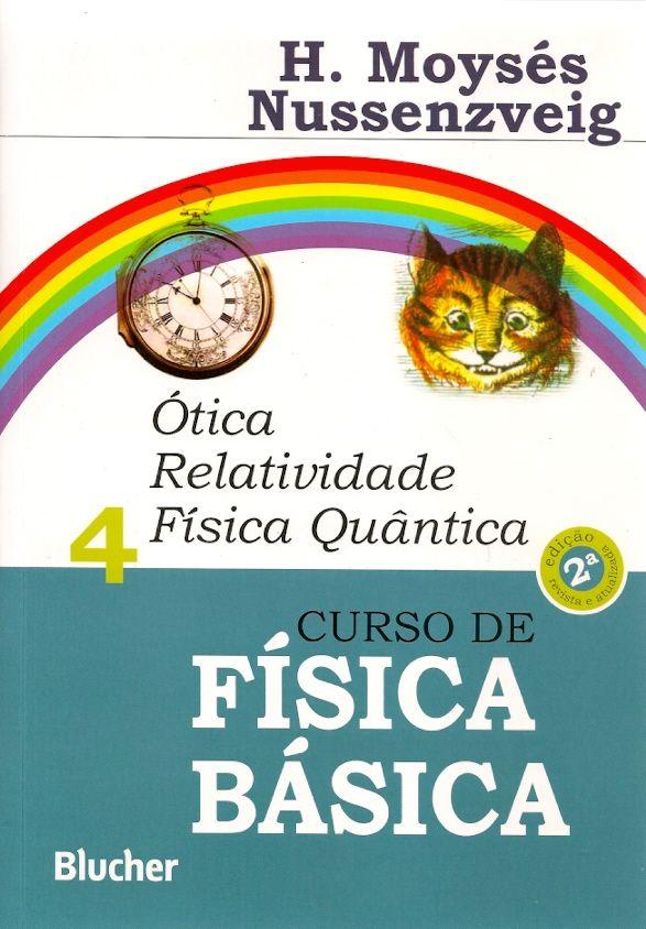 NUSSENZVEIG, Herch Moysés. Curso de física básica: volume 4: ótica, relatividade e física quântica. 2 ed rev. e atual. São Paulo: Edgard Blucher, 2016. v. 4. 359 p. ISBN 9788521208037. Inclui bibliografia e índice; il. tab. graf.; 24cm.  Palavras-chave: FISICA QUANTICA; OTICA; RELATIVIDADE.  CDU 53 / N975c / v. 4 / 2 ed rev. e atual. / 2016