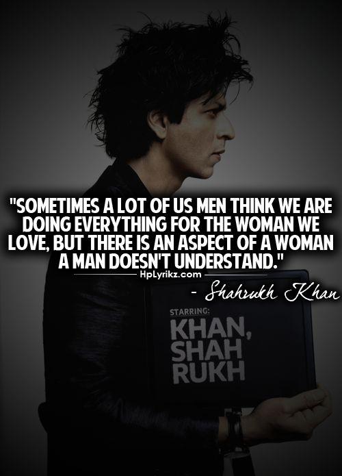 Shah Rukh Khan  thinks like thatl
