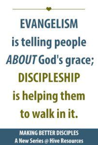The difference between evangelism and discipleship (how to make better disciples - a new series at Hive Resources