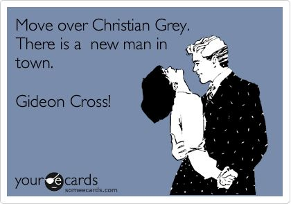 Move over Christian Grey. There is a new man in town. Gideon Cross!