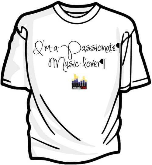I'm a Passionate Music Lover. classikON t-shirt competition - What have you always wanted to broadcast about classical music?