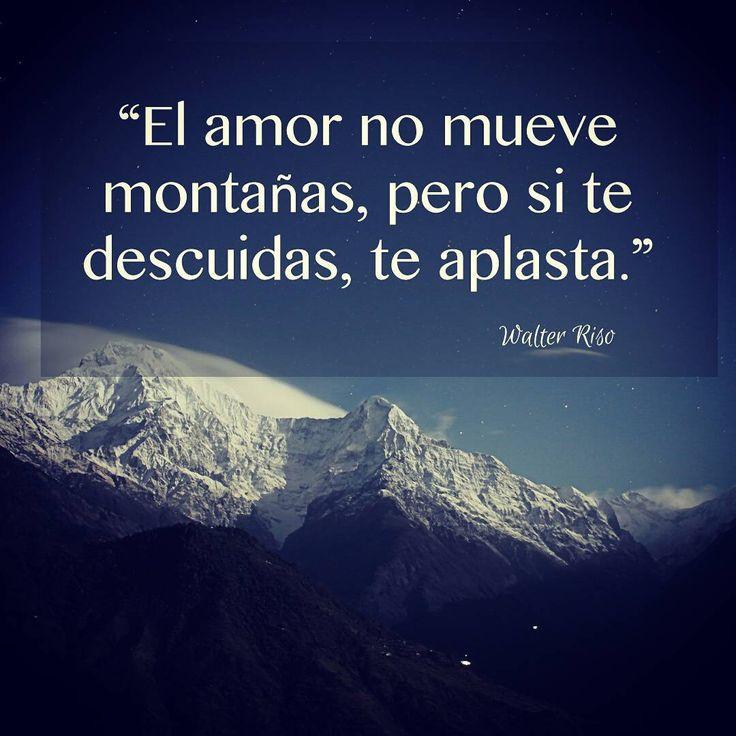 El amor no mueve montañas, pero si te descuidas, te aplasta.