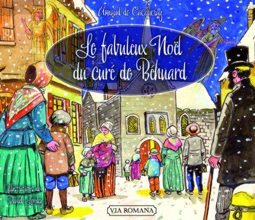 Le fabuleux Noël du curé de Behuard - Arnaud de Cacqueray (4-5 ans)
