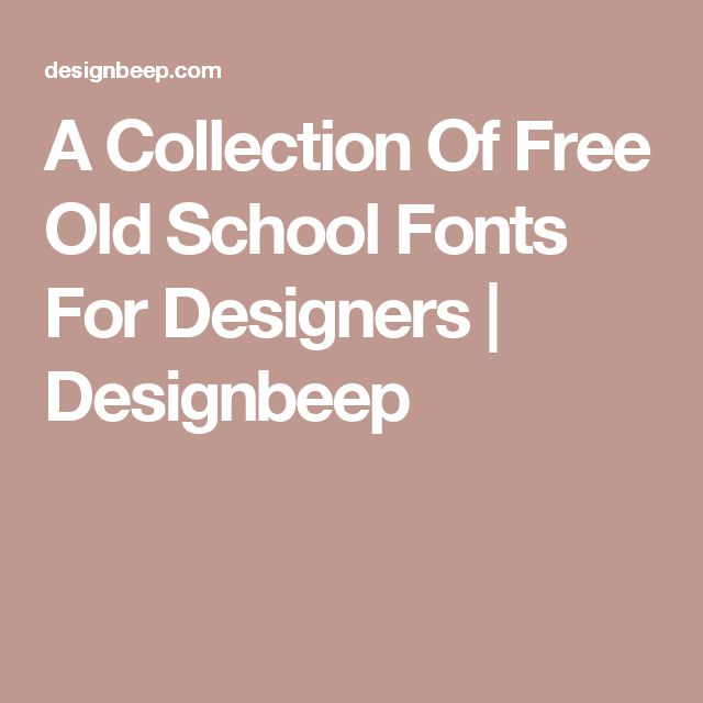 A Collection Of Free Old School Fonts For Designers | Designbeep