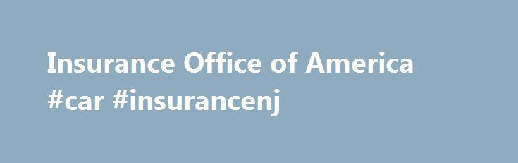 Cool Insurance Office of America #car #insurancenj jamaica.remmont.c...  # IOA Acquir...