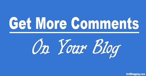 Looking to get so many comments on your blog, but it is very hard to get comment to new blog. If you are newbie and want to attract commentator's then surely this post will help you to get more comment.