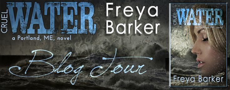 Sizzling Pages Romance Reviews: Blog Tour: Cruel Water (Portland, ME #2) by Freya ...