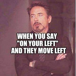 """When you say """"on your left"""" ... and they move left!                                                                                                                                                                                 More"""