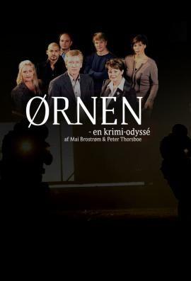 The Eagle: A Crime Odyssey is een Deense misdaadserie van de zender DR1. De serie ging in première op 10 oktober 2004.    The Eagle: A Crime Odyssey gaat over een Deens politieteam dat werd opgericht om grensoverschrijdende misdaad in Scandinavië terug te dringen. Ørnen, een IJslands inspecteur van de Deense politie-eenheid wordt leider van een belangrijke opdracht in verband met internationale misdaad.