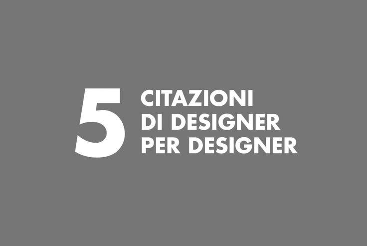 5 citazioni di designer per designer