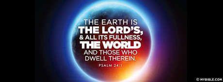 Psalm 24:1 NKJV - God's Green Earth. - Facebook Cover Photo