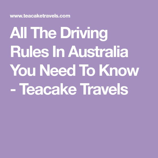 All The Driving Rules In Australia You Need To Know - Teacake Travels