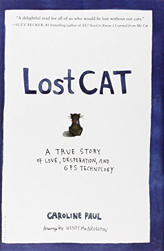 Lost Cat: A True Story of Love, Desperation, and GPS Technology by Caroline Paul http://smile.amazon.com/dp/1608199770/ref=cm_sw_r_pi_dp_KO7.ub0KGYV98