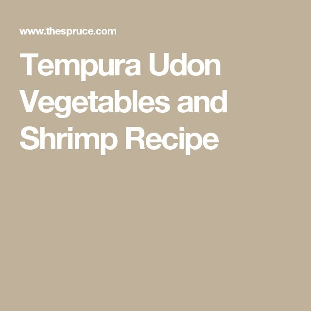 Tempura Udon Vegetables and Shrimp Recipe
