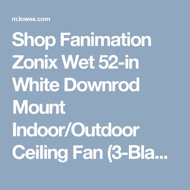 Shop Fanimation Zonix Wet 52-in White Downrod Mount Indoor/Outdoor Ceiling Fan (3-Blade) ENERGY STAR at Lowes.com