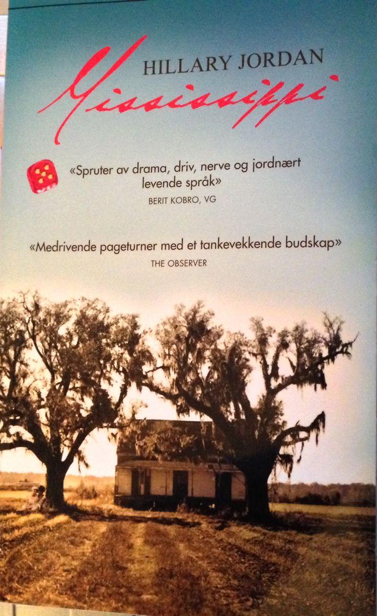 Mississippi av Hillary Jordan. En flott bok som kan anbefales. Vel verdt å lese