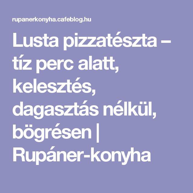 Lusta pizzatészta – tíz perc alatt, kelesztés, dagasztás nélkül, bögrésen   Rupáner-konyha